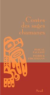 Contes des sages chamanes de Pascal Fauliot et Patrick Fischmann