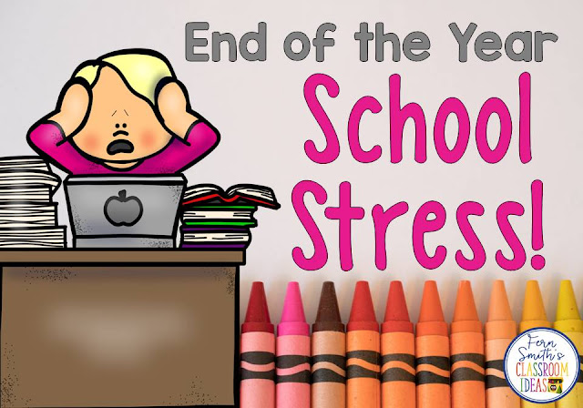 TEACHER STRESS - END OF THE SCHOOL YEAR STRESS