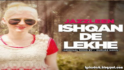 Ishqan De Lekhe Lyrics - Jazzleen | Latest Punjabi Songs 2017