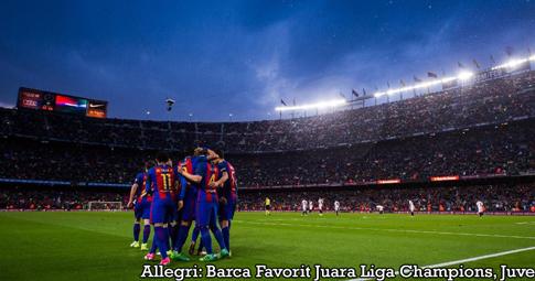 Allegri: Barca Favorit Juara Liga Champions, Juve
