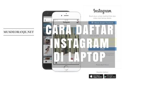 Cara Daftar Dan Membuat Instagram Di Laptop Atau PC