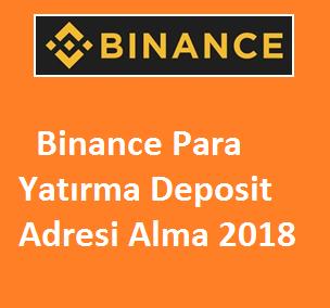 Binance Para Yatırma Deposit Adresi Alma 2018