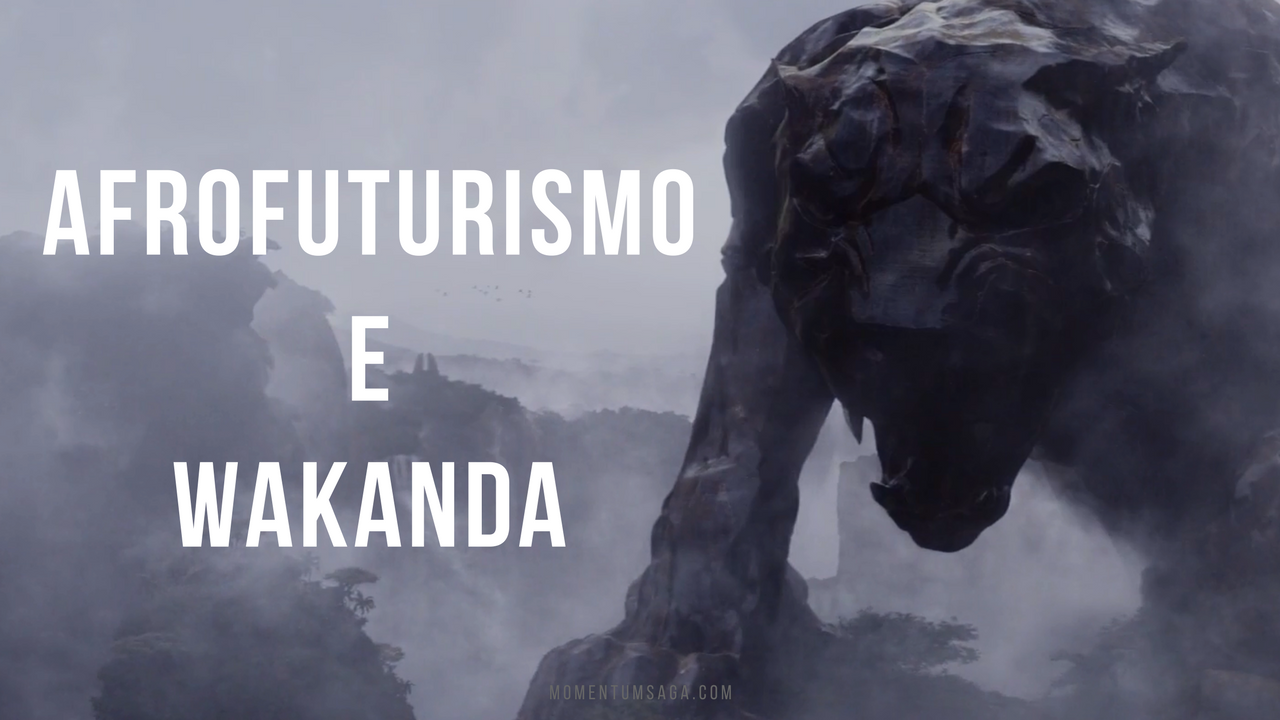 Afrofuturismo e Wakanda