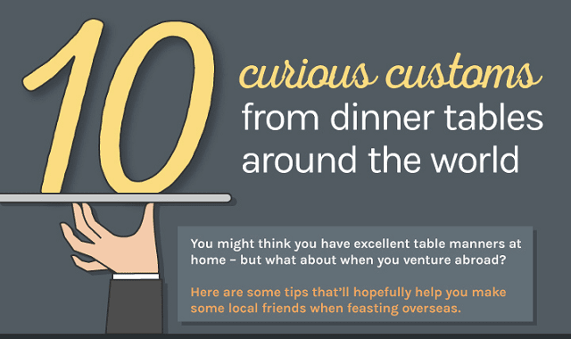 10 Curious Customs from Dinner Tables Around the world