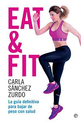 LIBRO - Eat & fit Carla Sánchez Zurdo (La Esfera de los Libro - Marzo 2017)  Autoayuda - Salud - Deporte - Nutrición COMPRAR ESTE LIBRO EN AMAZON ESPAÑA