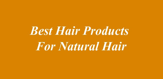 Best Hair Products For Natural Hair