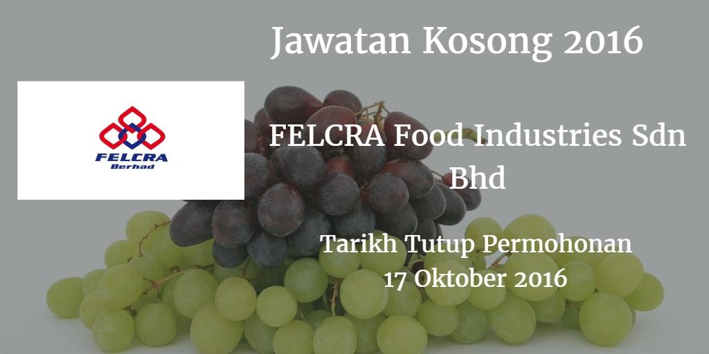 Jawatan Kosong FELCRA Food Industries Sdn Bhd 17 Oktober 2016