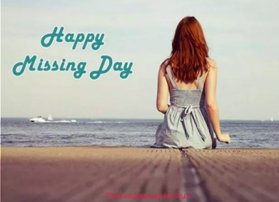 Happy Missing Day 2019: Images, Status, Quotes, Messages, Wishes & Facebook/Whatsapp Status