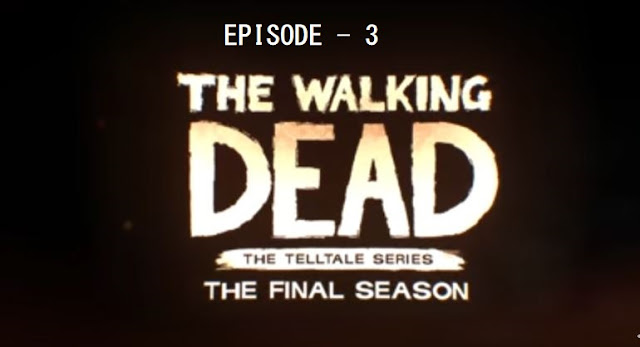 The Walking Dead The Final Season Episode 3 PC Game Download