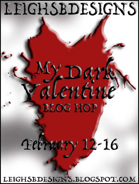 Dark Valentine Blog Hop 2018, hosted by LeighSBDesigns