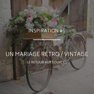 Inspirations mariage thème rétro vintage campagne chic du blog www.unjourmonprinceviendra26.com