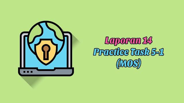 Laporan 14 Practice Task 5-1 (MOS)