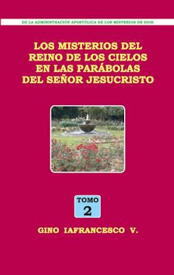 Gino Iafrancesco V.-Los Misterios Del Reino De Los Cielos En Las Parábolas Del Señor Jesucristo-Tomo 2-