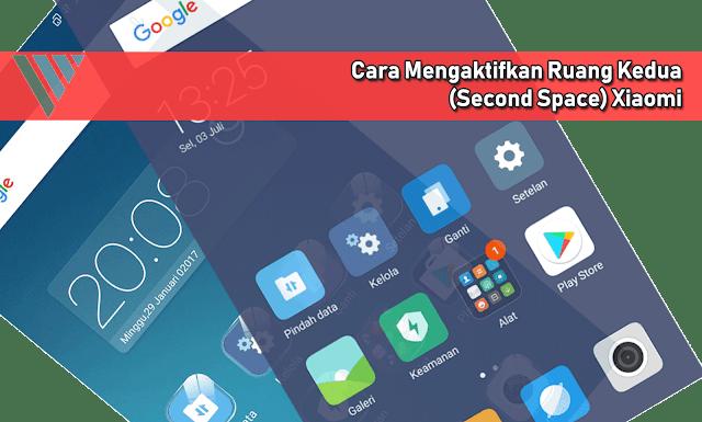 Cara Mengaktifkan Ruang Kedua Xiaomi dan Jika Lupa Password