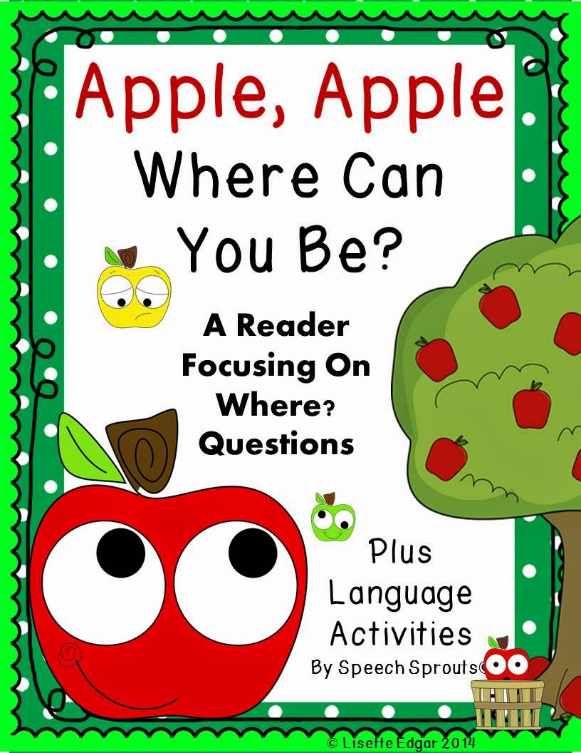 http://www.teacherspayteachers.com/Product/Apple-Apple-Speech-Therapy-Reader-and-Language-Activities-for-Where-Questions-1370936