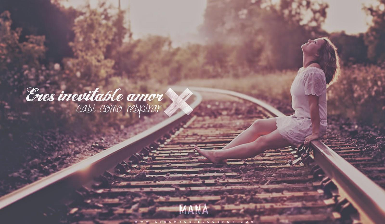 Amor clandestino Eres inevitable amor casi o respirar Maná