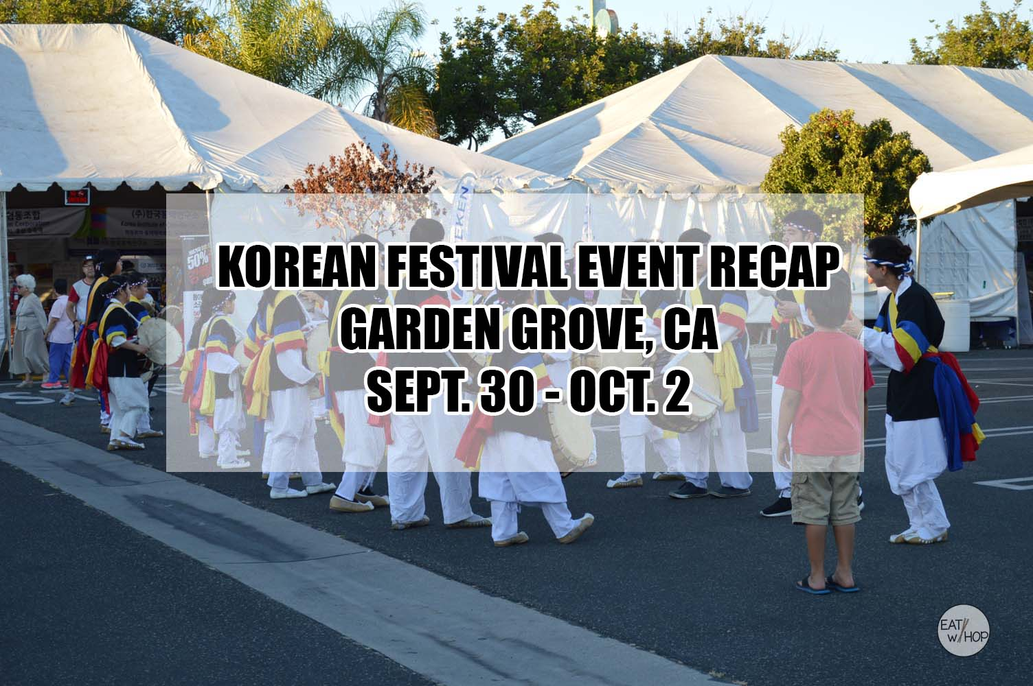 My Korean Festival Event Recap in Garden Grove! | Photo Diary