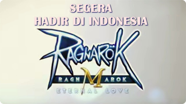 Ragnarok M: Eternal Love Akan Segera Rilis