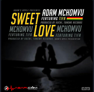 Adam Mchomvu Ft. Tifa - Sweet Love
