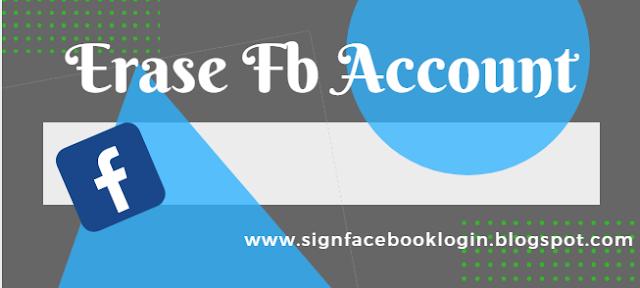 Erase Fb Account