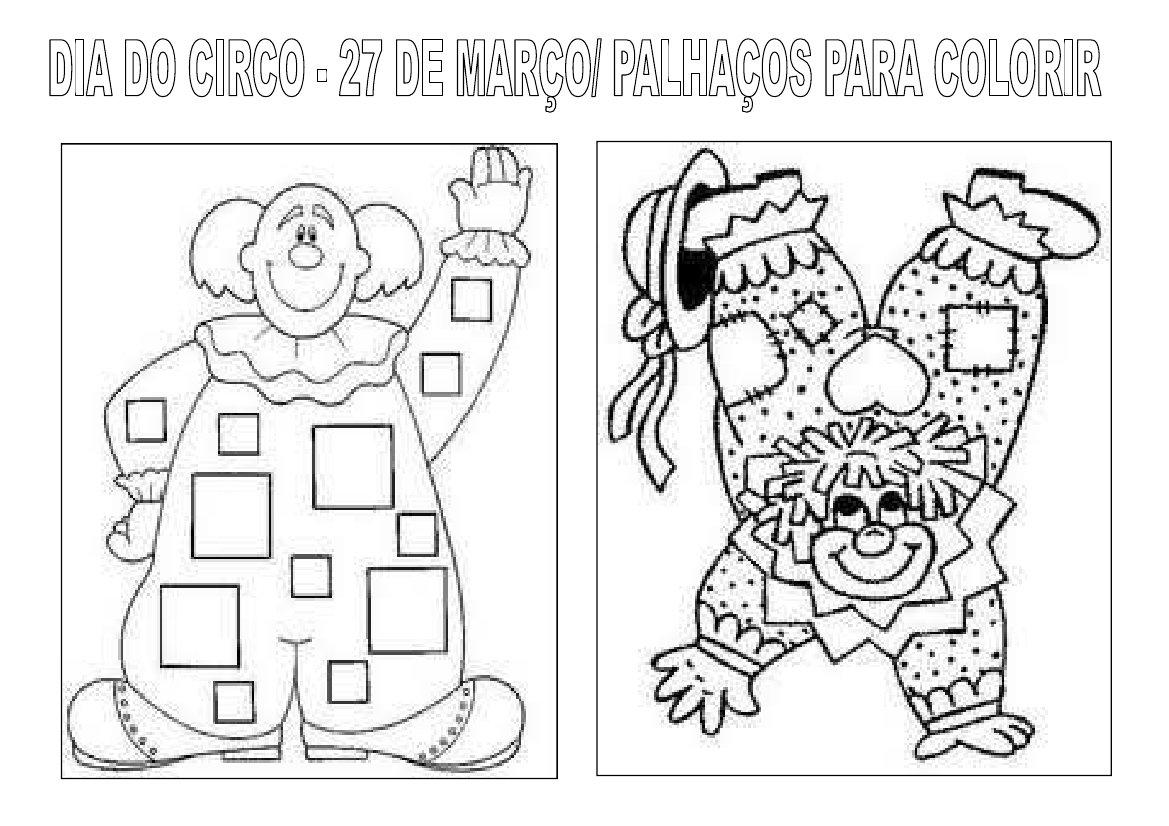 Atividades Dia Do Circo Palhacos Exercicios Desenhos Colorir