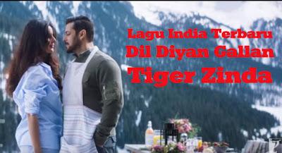 Lagu India Terbaru Dil Diyan Gallan Tiger Zinda