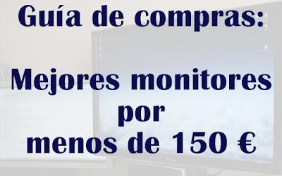 Mejores monitores por menos de 150 euros
