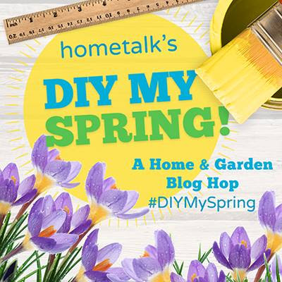 DIY My Spring Home and Garden Blog Hop