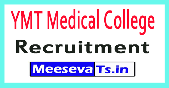 YMT Medical College Recruitment