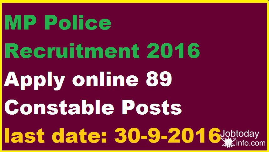 MP Police Recruitment 2016 Apply online 89 Constable Posts
