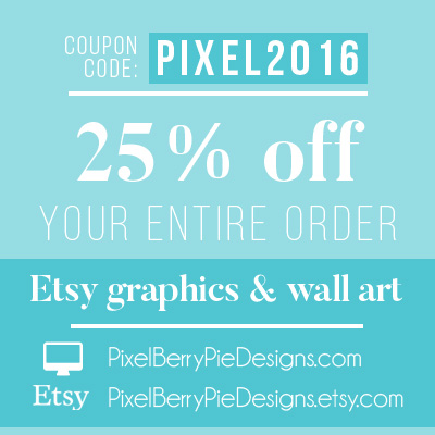 Get 25% off your order of Etsy shop graphics & 8x10 wall art from Pixel Berry Pie Designs!