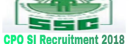 SSC CPO SI Recruitment 2018 Details ,Selection Process, Exam Pattern
