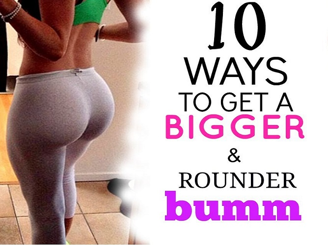 10 Tips To Have Bigger Bum You Probably Don't Know