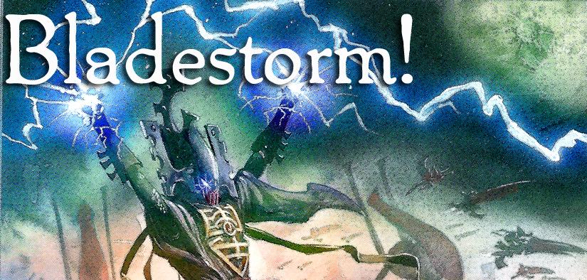 Bladestorm!: Building the