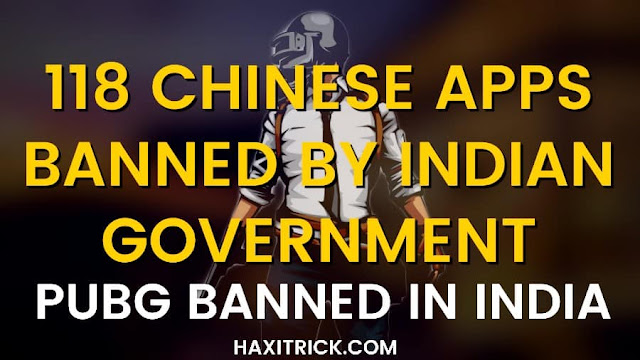 118 Chinese Apps Banned By India 2020