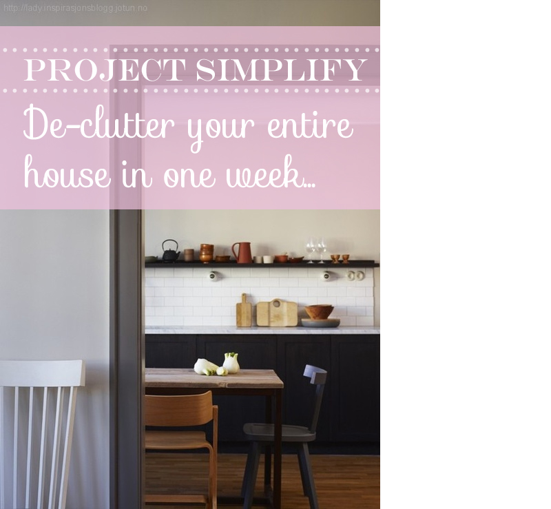 Simplifying Your Home: Project Simplify: Declutter Your House In One Week