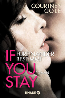 If you stay - Füreinander bestimmt - Courtney Cole