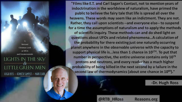 "Quote from Christian astrophysicist Dr. Hugh Ross from the book ""Lights in the Sky and Little Green Men"": ""Films like E.T. and Carl Sagan's Contact, not to mention years of indoctrination in the worldview of naturalism, have primed the public to believe the fairy tale that life is spread all over the heavens. These words may seem like an indictment. They are not. Rather, they call upon scientists --and everyone else-- to suspend for a time the assumptions of naturalism and to apply the methods of scientific inquiry. These methods can and do shed light on questions about UFOs and related phenomena."" #aliens #science #extraterrestriallife #UFOs"