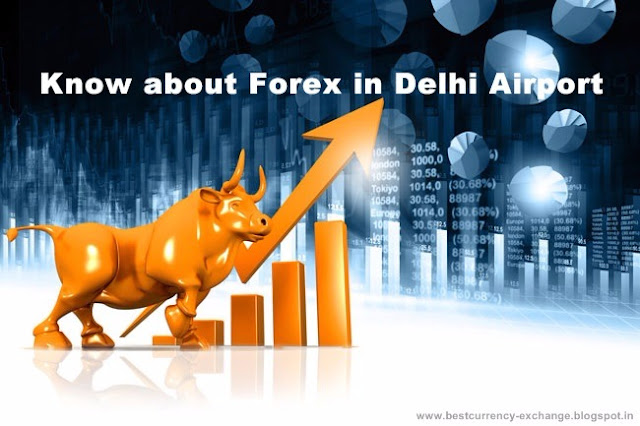 foreign currency exchange in delhi airport
