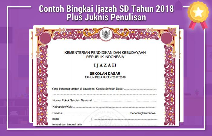 Contoh Bingkai Ijazah SD Tahun 2018 Plus Juknis Penulisan