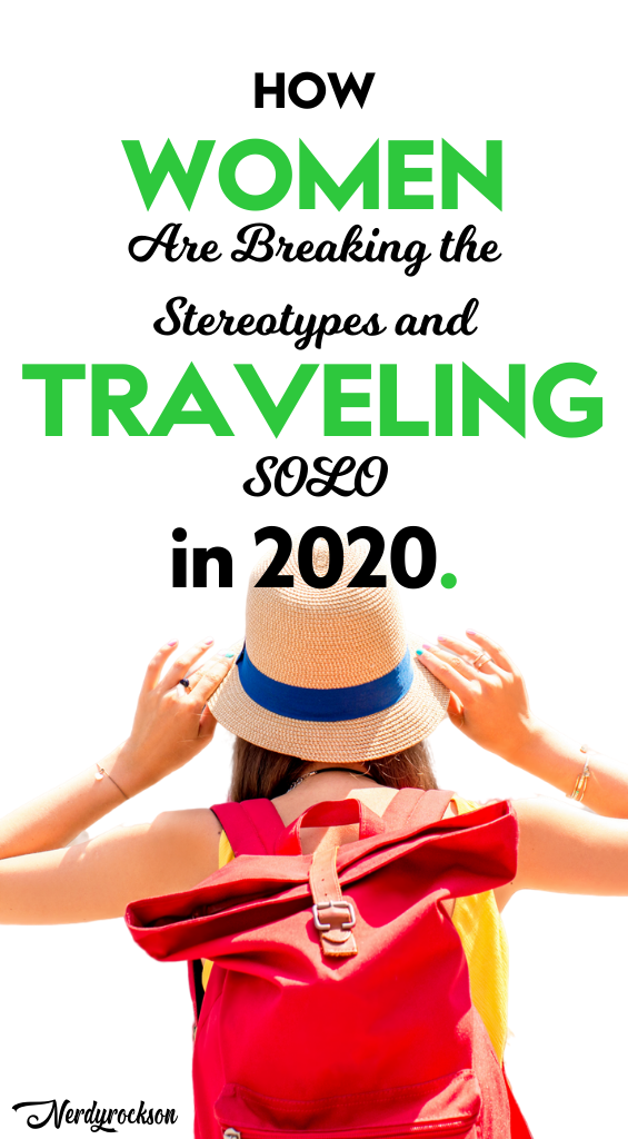 How Women are Breaking the Stereotypes and Traveling Solo  in 2020