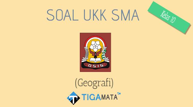 Download Soal Geografi Kelas 10 Semester 2 (UKK / UAS)