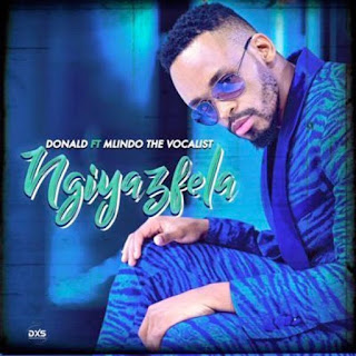 Donald feat Mlindo The Vocalist - Ngiyazfela