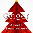 Marrying Miss Kringle: Ginger by: Lucy McConnell