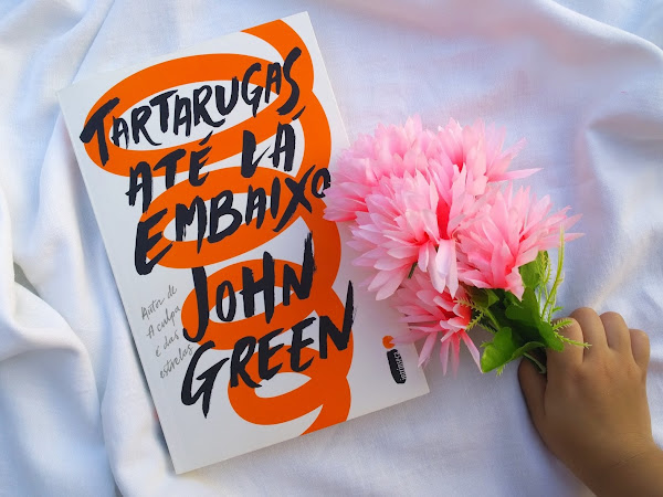 [Quotes] Tartarugas até lá embaixo - John Green