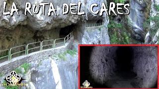 La Ruta del Cares (Su historia y recorriendo los túneles por la noche)