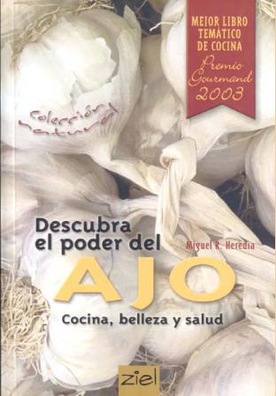 Descubra el poder del Ajo de Miguel R. Heredia