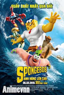 Anh Hùng Lên Cạn - The SpongeBob 2015 Poster