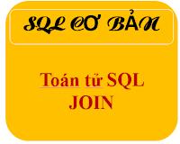 [SQL Cơ Bản] Toán tử SQL JOIN
