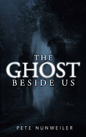 The Ghost Beside Us (Pete Nunweiler)